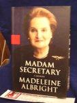 Albright, M. - Madam Secretary, A Memoir