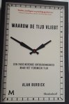 BURDICK, Alan - Waarom de tijd vliegt / een fascinerende ontdekkingsreis naar het fenomeen tijd