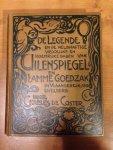 Coster, Charles de - De legende en de heldhaftige vroolijke en roemrijke daden van Uilenspiegel en Lamme Goedzak in Vlaanderen en elders.