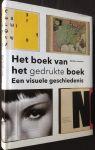 Lommen, Mathieu - Het boek van het gedrukte boek / een visuele geschiedenis
