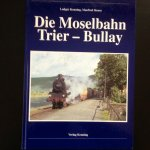 Kenning,Ludger.,e.a. - Die Moselbahn Trier-Bullay