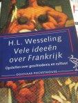 Wesseling, H.L. - Vele ideeen over Frankrijk / druk 1