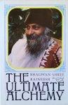 Bhagwan Shree Rajneesh (Osho) - The ultimate alchemy. Volume 1 (vol 1) & Volume 2 (vol 2); Discourses on the Atma Pooja Upanishad
