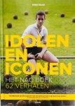 Maas, Rinie. - Idolen en Iconen. Het NAC-boek 62 verhalen. 'Het NAC-boek dat elke supporter met een geelzwart hart in zijn bezit moet hebben'.