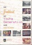 Heinens, Fons - Van Jonkheid tit Young generation. de jeugdbeweging en jeugdverenigingen van houthem. Feiten, foto's en verhalen.