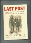 Arthur, Max - Last Post. The final word from our first world war soldiers. Gebonden editie.