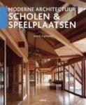 Canizares, Ana G. - Moderne Architectuur. Scholen & Speelplaatsen
