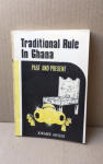 Arhin, Kwame - Traditional rule in Ghana; past and present