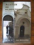Smulders, Jan - Achter de Kloostermuur/een bezoek aan de Achelse Kluis