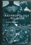 Bowie, Fiona - The anthropology of religion