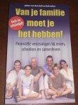 Johan van den Belt, Rob Sebes - Van je familie moet je het hebben ! / financiele verrassingen bij erven, schenken en samenleven