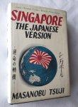 Tsuji, colonel Masanobu, - Singapore. The Japanese version