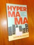 BLOEMINK, SANNE, - Hypermama. De valkuilen van het moderne moederschap.