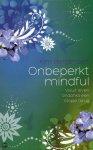 Bergshoeff, Kim - Onbeperkt mindful / voluit leven ondanks een stapje terug