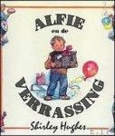 HUGHES, Shirley; - ALFIE EN DE VERRASSING,