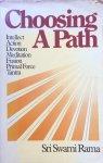 Sri Swami Rama - Choosing a path; intellect action devotion meditation fusion primal force tantra