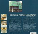 Bruseker, J.H.; M. Groothedde, J. Kremer - Het nieuwe stadhuis van Zutphen : architectuur als gesprek