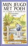 Milne, Christopfer - Mijn jeugd met Poeh - over een jongetje en zijn beroemde beer