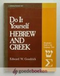 Goodrick, Edward W. - Do it Yourself Hebrew and Greek --- Everybody's Guide to the Language Tools