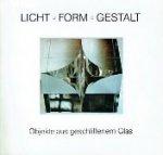 - Licht Form Gestalt Objekte aus geschliffenem Glas