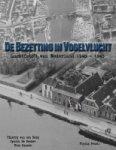 Berg, vd; Decker, de; Graver - AAA De bezetting in vogelvlucht, luchtfoto's van NL in oorlogstijd