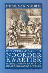 Nierop, Dr. Henk van - Het verraad van het Noorderkwartier (Oorlog, terreur en recht in de Nederlandse Opstand)