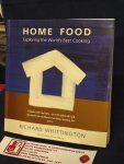 Whittington, Richard - Home Food ; exploring the World's Best Cooking