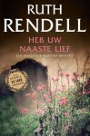Rendell, Ruth - Inspecteur Wexford-Mysteries 24 : Heb uw naaste lief / een inspecteur Wexford-mysterie