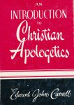Carnell, Edward John - An introduction to Christian Apologetics