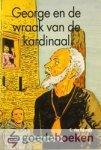 Rijswijk, C. van - George en de wraak van de kardinaal *nieuw* --- Serie Op weg naar het Vaderhuis, deel 22