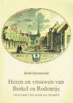 Groenenveld, Henk - Heren en vrouwen van Berkel en Rodenrijs  Van Floris V tot Annie M.G. Schmidt