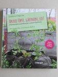 Ongania, Gudrun - An die Töpfe, gärtnern, los! / Praxiswissen und Ideen fürs urbane Gärtnern