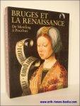 MARTENS, Maximiliaan P.J.; - BRUGES ET LA RENAISSANCE. DE MEMLING A POURBUS. catalogue