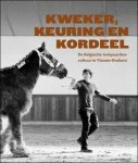 Mazeure, Nicolas - Kweker, keuring en kordeel. De Belgische trekpaardencultuur in Vlaams-Brabant.