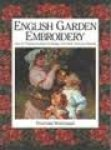 STAFFORD WHITEAKER - English Garden Embroidery. Over 80 Original Needlepoint Designs of Flowers, Fruit and Animals