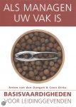 Dungen, Anton van den / Dirkx, Coen  Dirkx, C. - 2008 - Als managen uw vak is / basisvaardigheden voor leidinggevenden