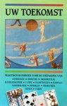 Harmans, Gerard M.L. (eindredactie) - Uw toekomst.  Praktisch handboek voor de toepassing van: Astrologie, Bioritme, Droomuitleg, Handleeskunde, I Tjing, Kaartleggen, Kabbala, Numerologie, Pendelen, Profetieën, Runen, Tarot