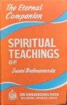 Swami Prabhavananda - The eternal companion; spiritual teachings of Swami Brahmananda