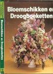 Wegman Frans W en Meijerink Han & Theo Benschop - Bloemschikken en droogboeketten .. Blader dit kleurrijke boek eens op uw gemak door . U zult er versteld van staan te ontdekken hoeveel fijne mogelijkheden er zoal met bloemen zijn