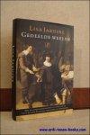 JARDINE, Lisa; - GEDEELDE WEELDE. HOE DE ZEVENTIENDE-EEUWSE CULTUUR VAN DE LAGE LANDEN ENGELAND VEROVERDE EN VERANDERDE,