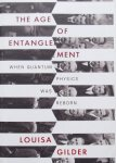 Gilder, Louisa - The Age of Entanglement / When Quantum Physics Was Reborn
