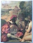Fage, Gilles - Le siecle de Titien. l'âge d'or de la peinture à venise. (France edition)