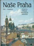 Vesely, Evzen - NASE PRAHA. Pressfoto Praha 1991. Talen: Tjsechisch, Russisch, Duits, Engels, Italiaans, Frans, Spaans