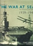 Robertson, S. and S. Dent - The War at Sea in Photographs 1939-1945