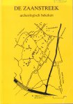 Brand, Drs. W. e.a. (redactie) - De Zaanstreek Archeologisch Bekeken, 128 pag. paperback, goede staat (naam op voorkant en titelpagina, vouwtje voorkant)