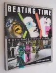 Widgery, David - Design Ruth Gregory & Andy Dark - Beating Time: Riot 'n' Race 'n' Rock 'n' Roll