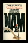 Baker, Mark - NAM: the Vietnam War in the Words of the Men and Woman who fought there