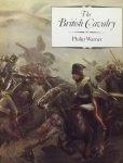 Warner, Philip. - The British Cavalry.