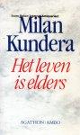 Kundera, Milan - Het leven is elders