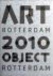Charlotte Nijsten - Art Rotterdam 2010 Object , kunstboek 272 pagina's in full-colour Vrijwel elke pagina is voorzien foto en bijbehorende tekst